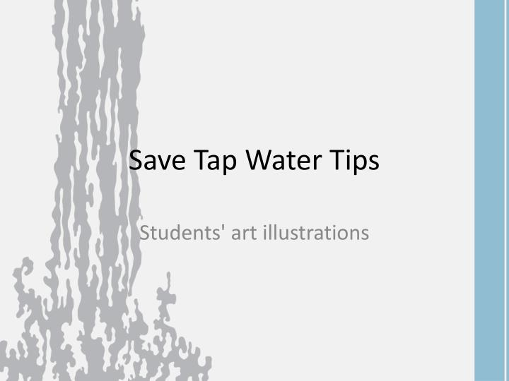 Save tap water tips