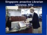 singapore proactive librarian reference ntu