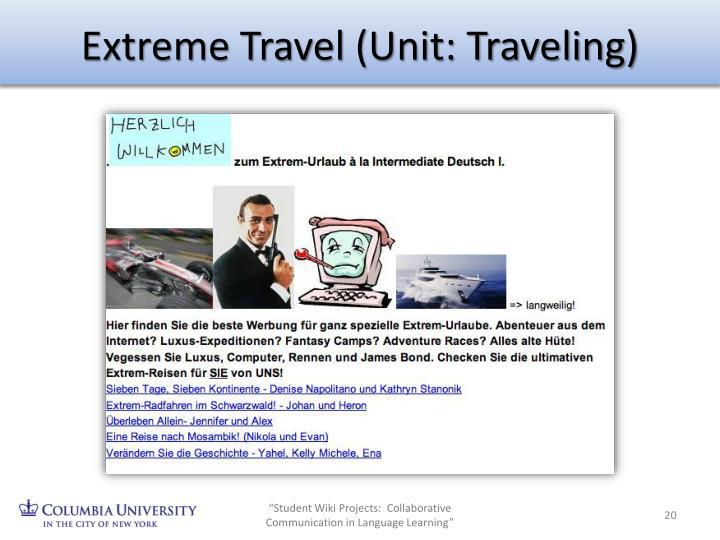 Extreme Travel (Unit: Traveling)