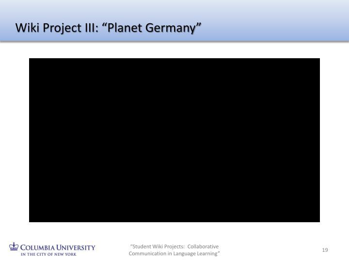 "Wiki Project III: ""Planet Germany"""