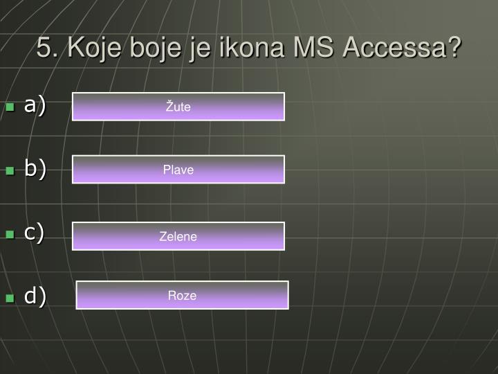 5. Koje boje je ikona MS Accessa?