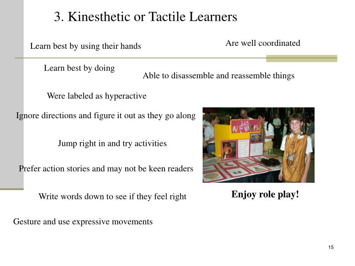 3. Kinesthetic or Tactile Learners