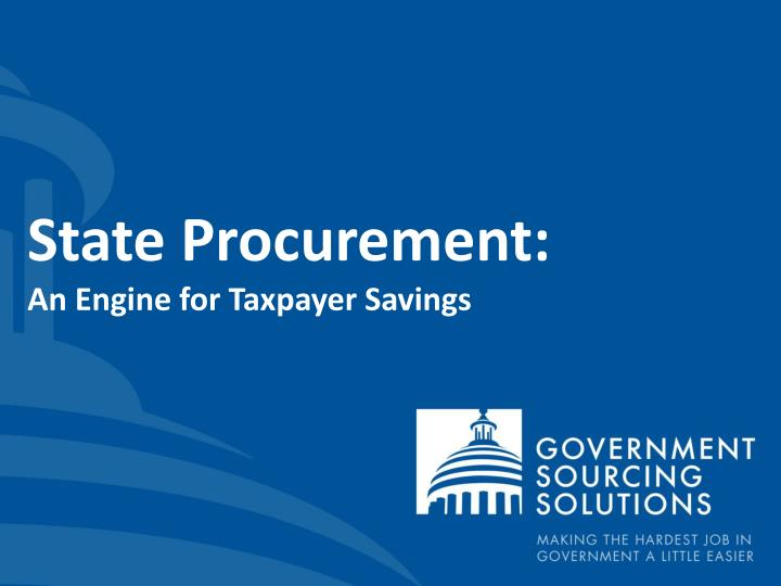 state procurement an engine for taxpayer savings n.