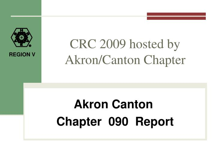 crc 2009 hosted by akron canton chapter n.