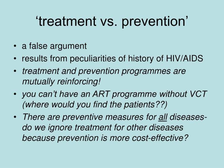 'treatment vs. prevention'