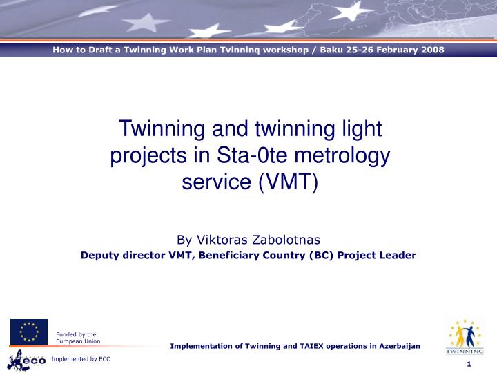 by viktoras zabolotnas deputy director vmt beneficiary country bc project leader n.