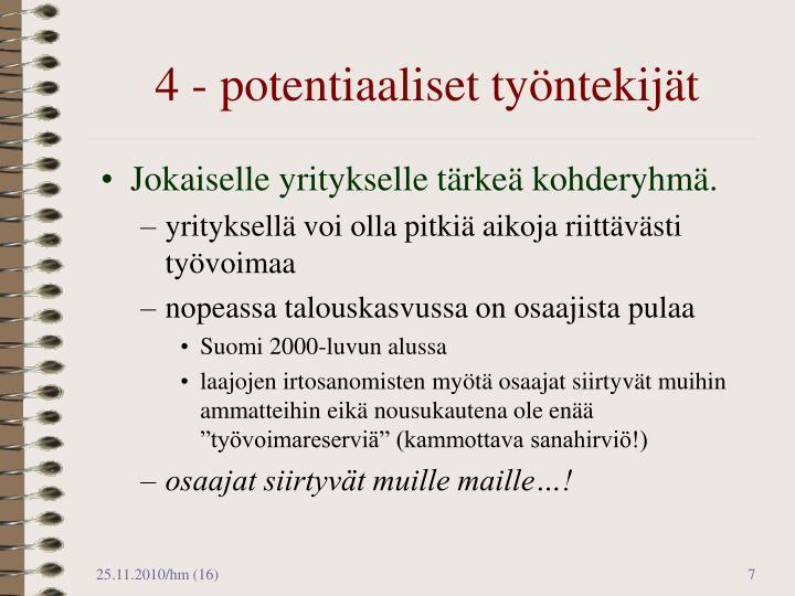 4 - potentiaaliset työntekijät
