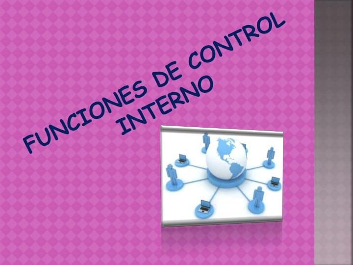 FUNCIONES DE CONTROL INTERNO