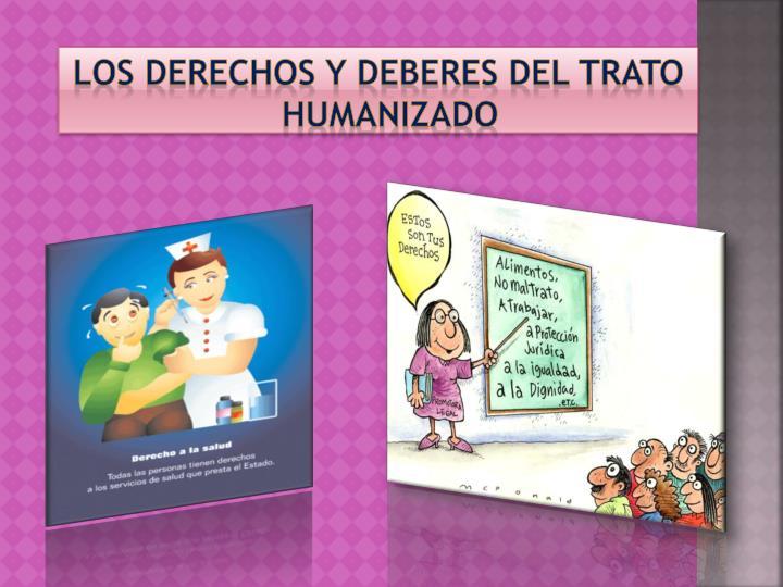 LOS DERECHOS Y DEBERES DEL TRATO HUMANIZADO