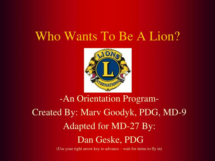 who wants to be a lion n.