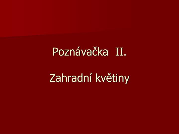 Poznávačka  II.