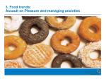 3 food trends assault on pleasure and managing anxieties