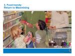 3 food trends return to maximising