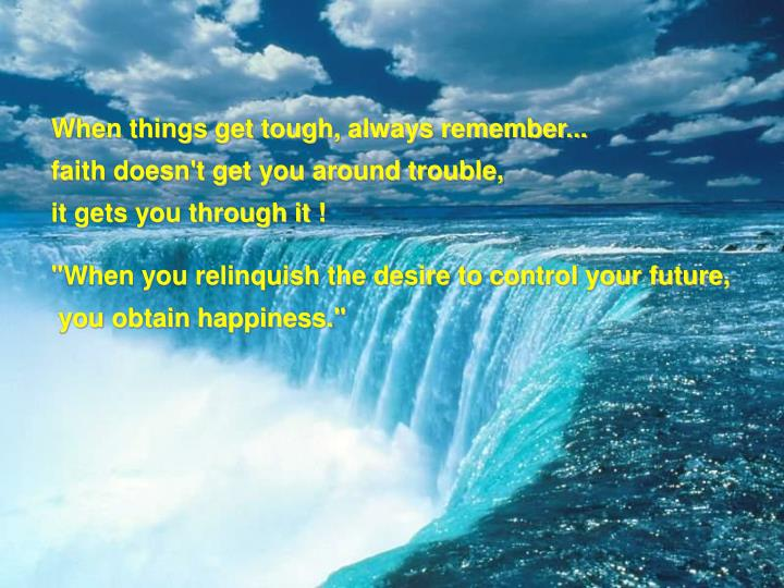 When things get tough, always remember...