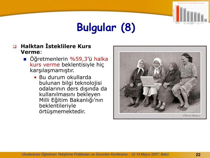Bulgular (8)