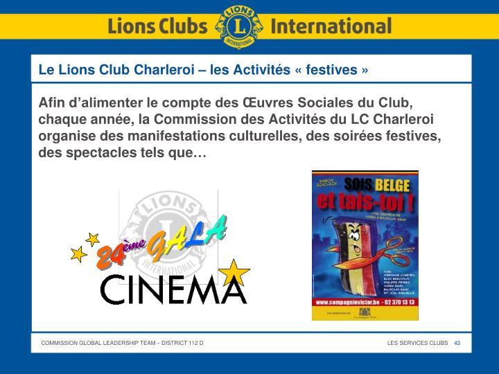 Le Lions Club Charleroi – les Activités «festives»