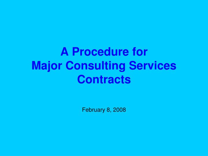 a procedure for major consulting services contracts n.