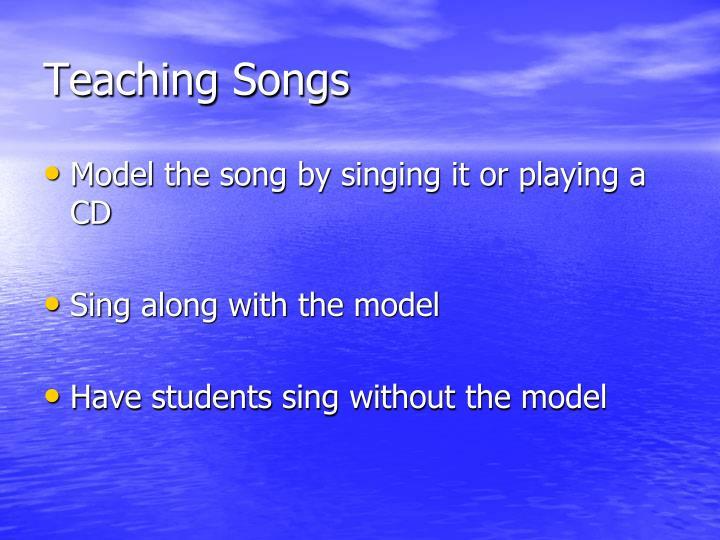 Teaching songs
