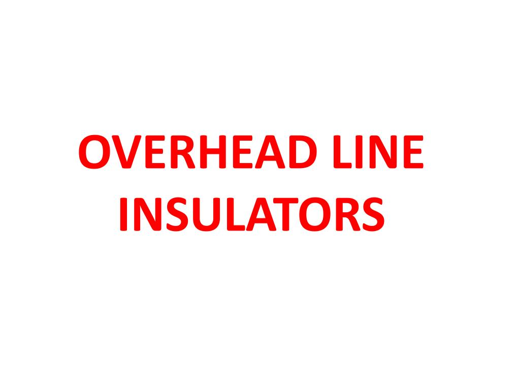 Ppt overhead line insulators powerpoint presentation id:4993514.