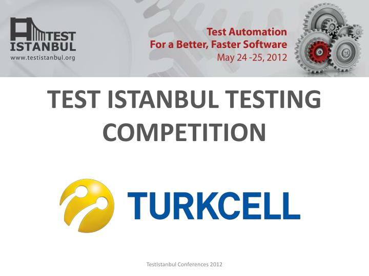 test istanbul testing competition n.