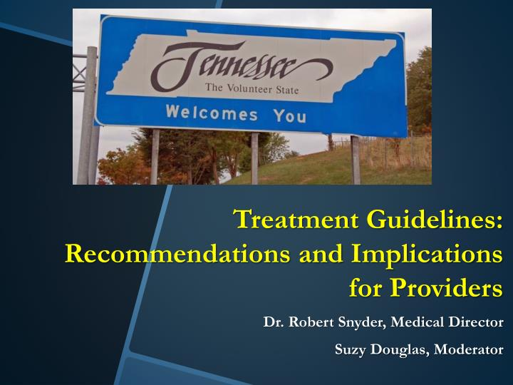 Treatment Guidelines: