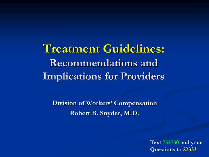 Treatment guidelines recommendations and implications for providers