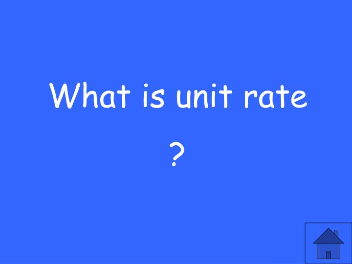 What is unit rate