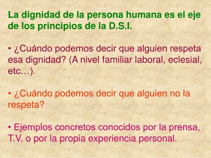 La dignidad de la persona humana es el eje de los principios de la D.S.I.