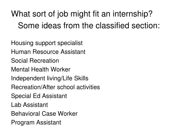 What sort of job might fit an internship?