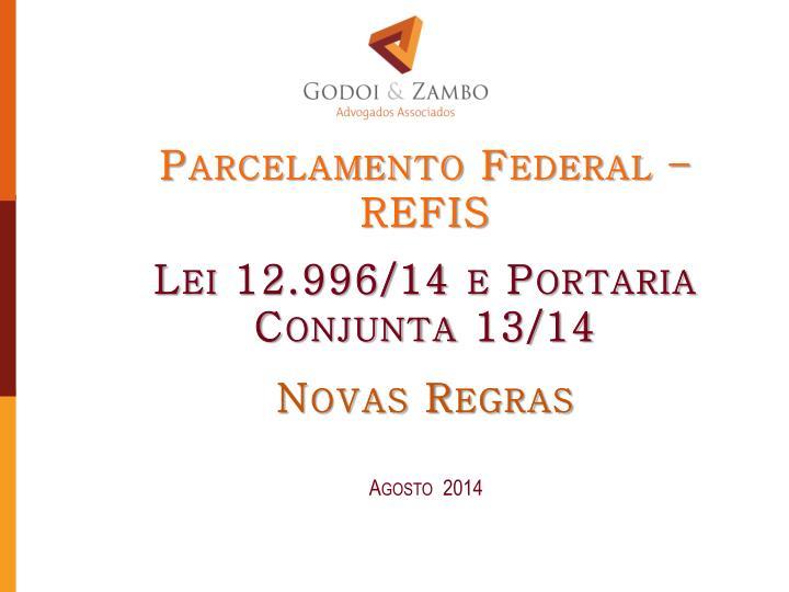 Parcelamento Federal –REFIS
