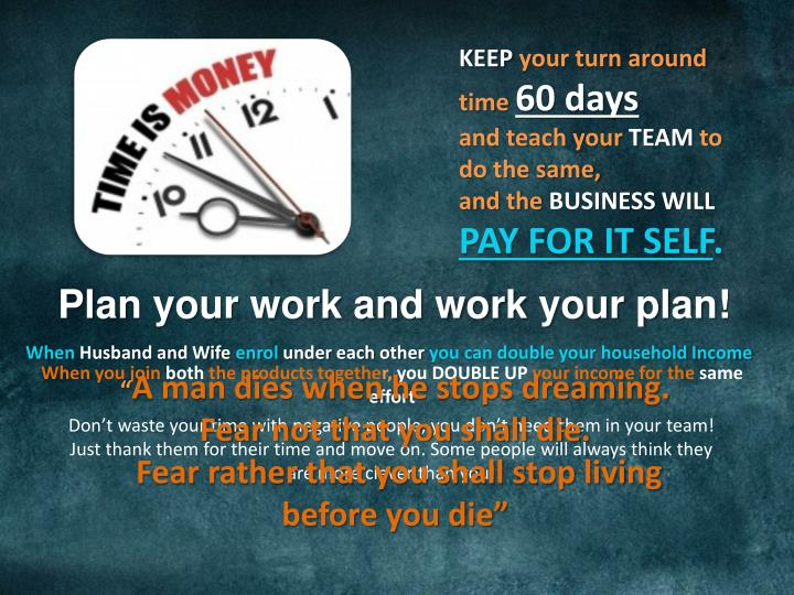 Plan your work and work your plan!