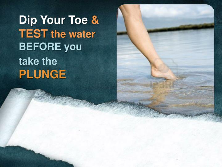 Dip Your Toe