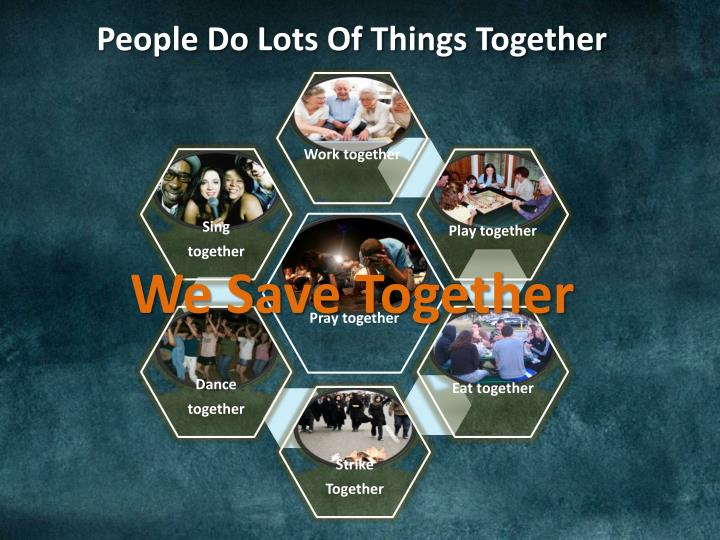 People Do Lots Of Things Together