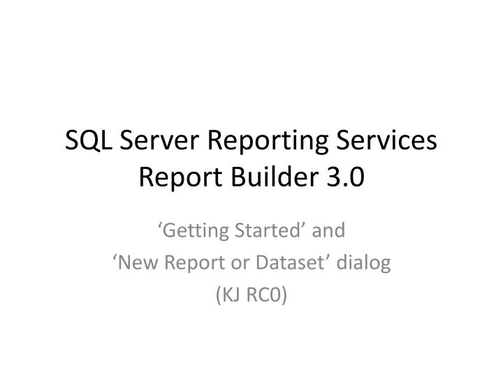 Sql server reporting services report builder 3 0
