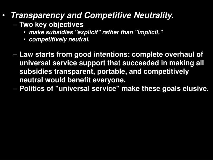Transparency and Competitive Neutrality.