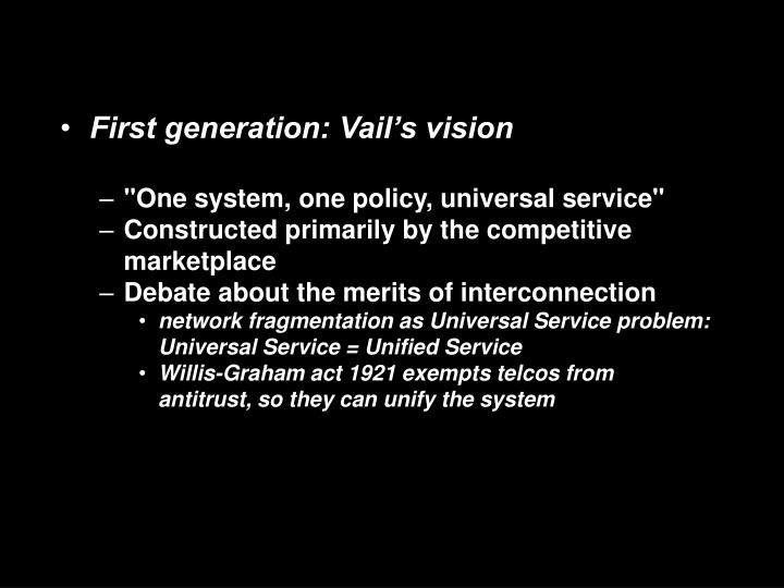 First generation: Vail's vision