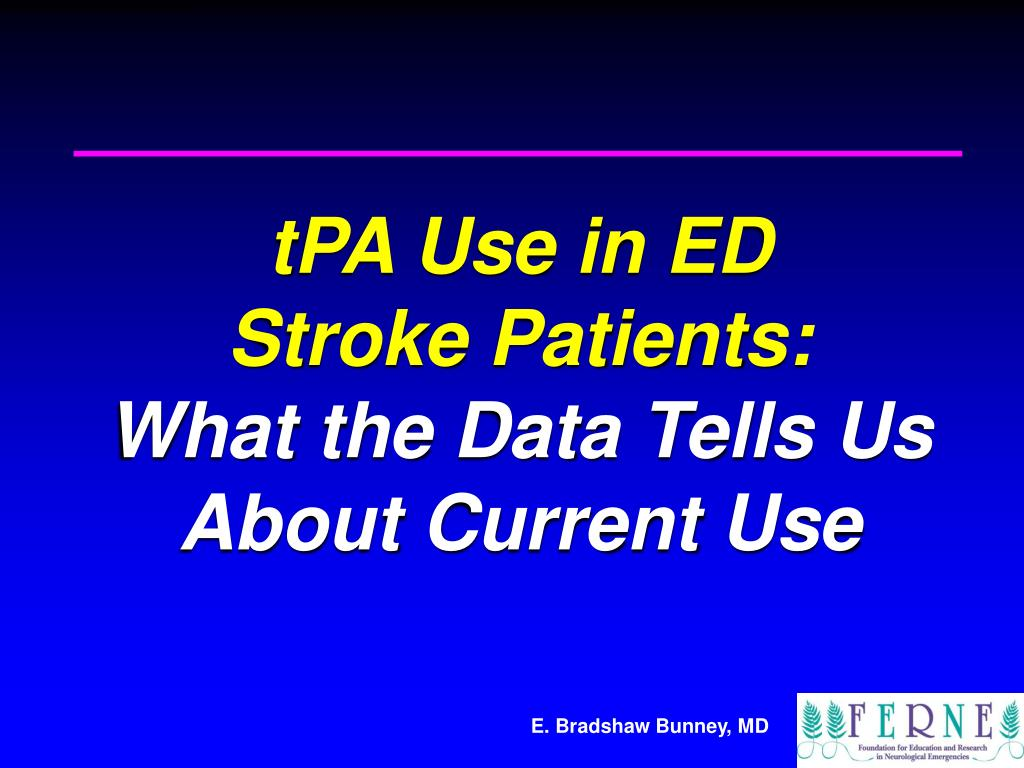ppt tpa use in ed stroke patients what the data tells us about