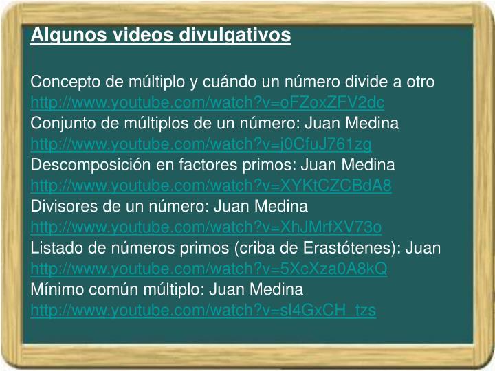 Algunos videos divulgativos