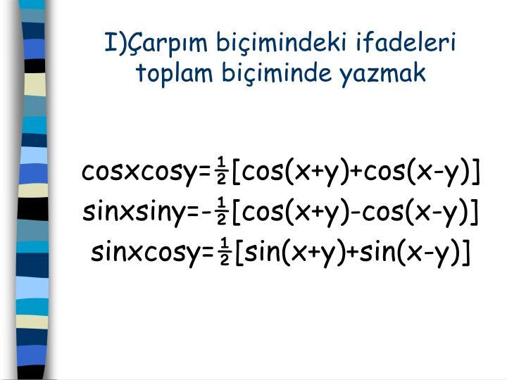 I)Çarpım biçimindeki ifadeleri toplam biçiminde yazmak