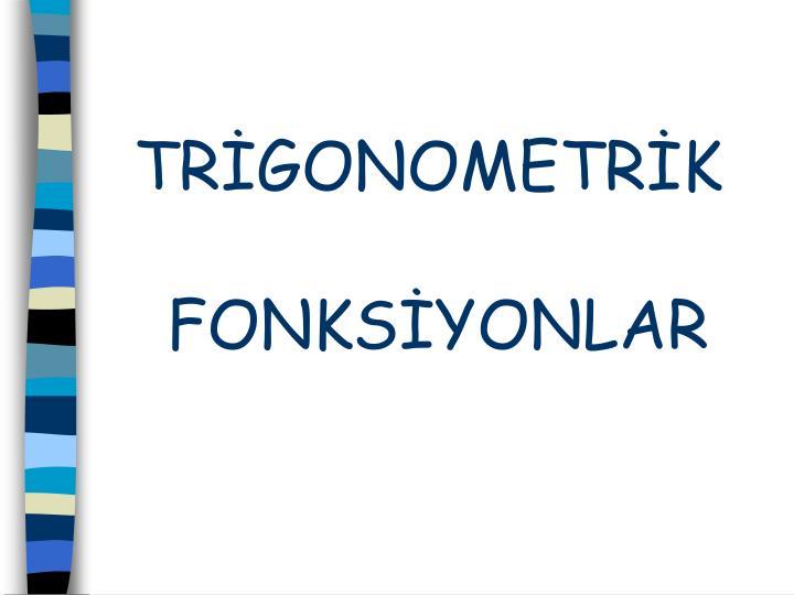 TRİGONOMETRİK