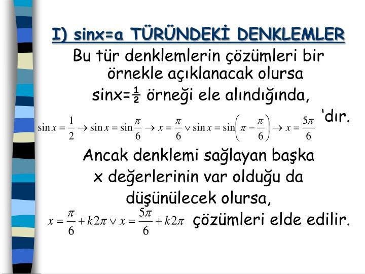 I) sinx=a TÜRÜNDEKİ DENKLEMLER