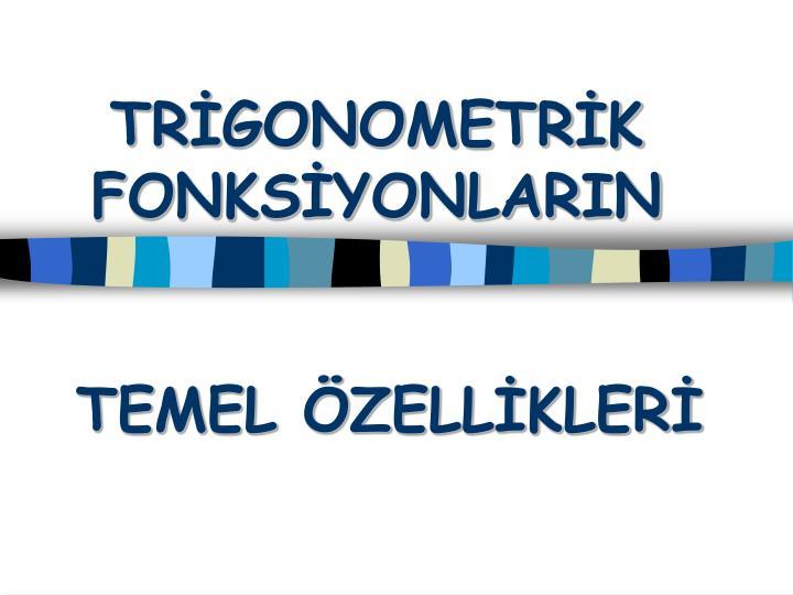 TRİGONOMETRİK FONKSİYONLARIN