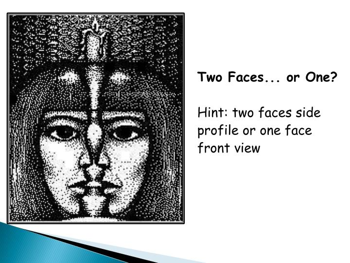 Two Faces... or One?