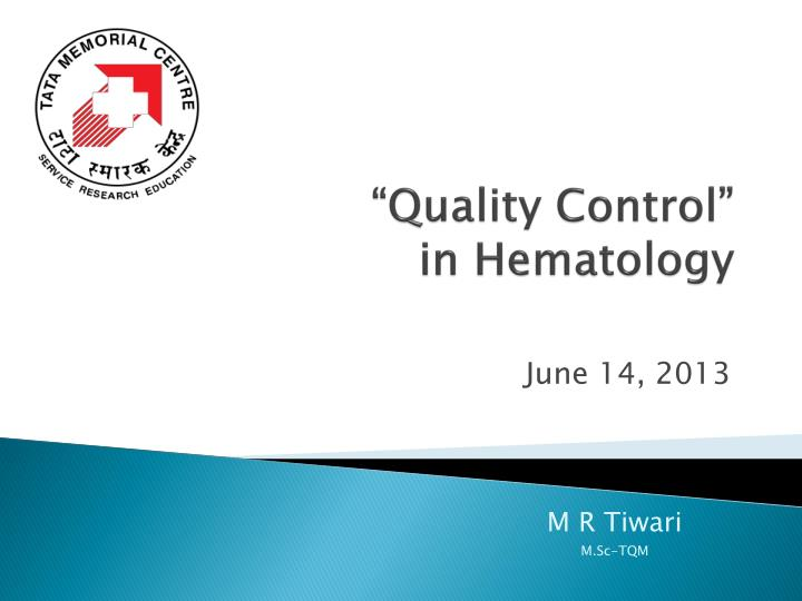 Quality control in hematology