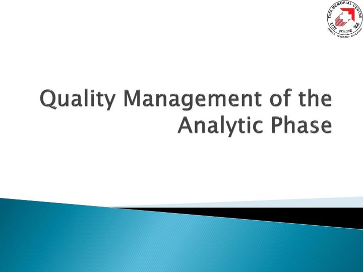 Quality Management of the Analytic Phase