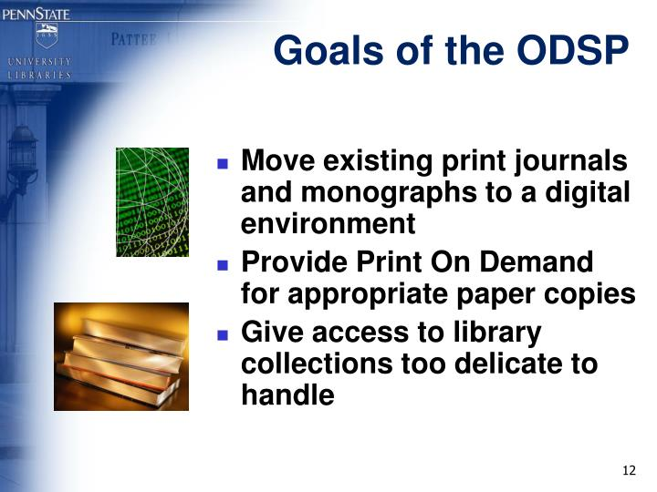 Goals of the ODSP