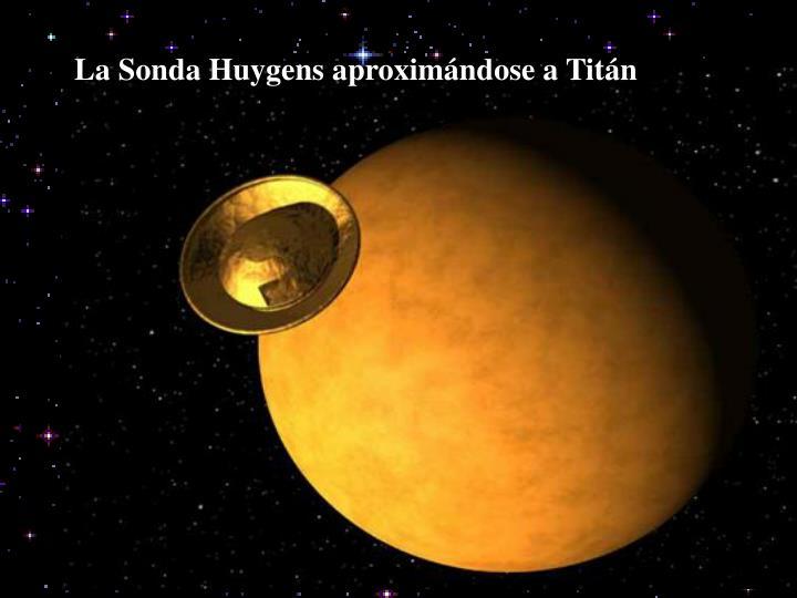 La Sonda Huygens aproximándose a Titán