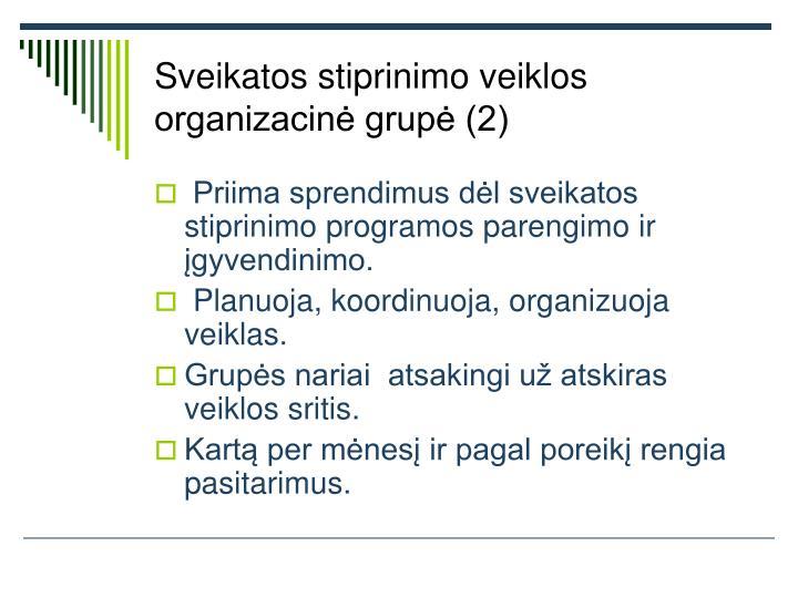 Sveikatos stiprinimo veiklos organizacinė grupė (2)