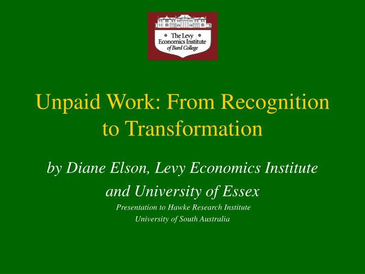 unpaid work from recognition to transformation