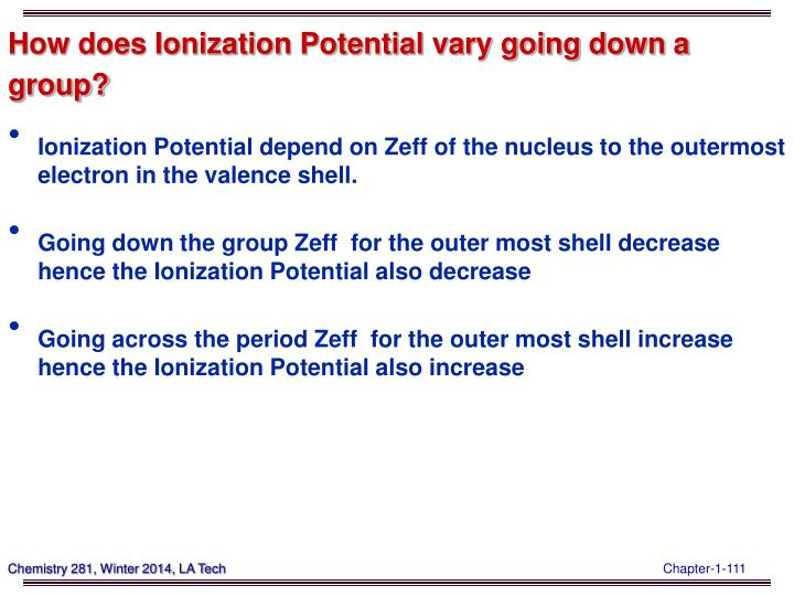 How does Ionization Potential vary going down a group?